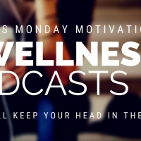 MondayMotivation: 7 Wellness Podcasts To Keep Your Head In The Game