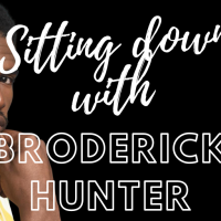 Sitting Down With Broderick Hunter